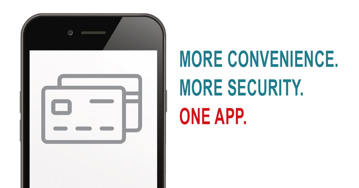 More convenience. More security. One app.