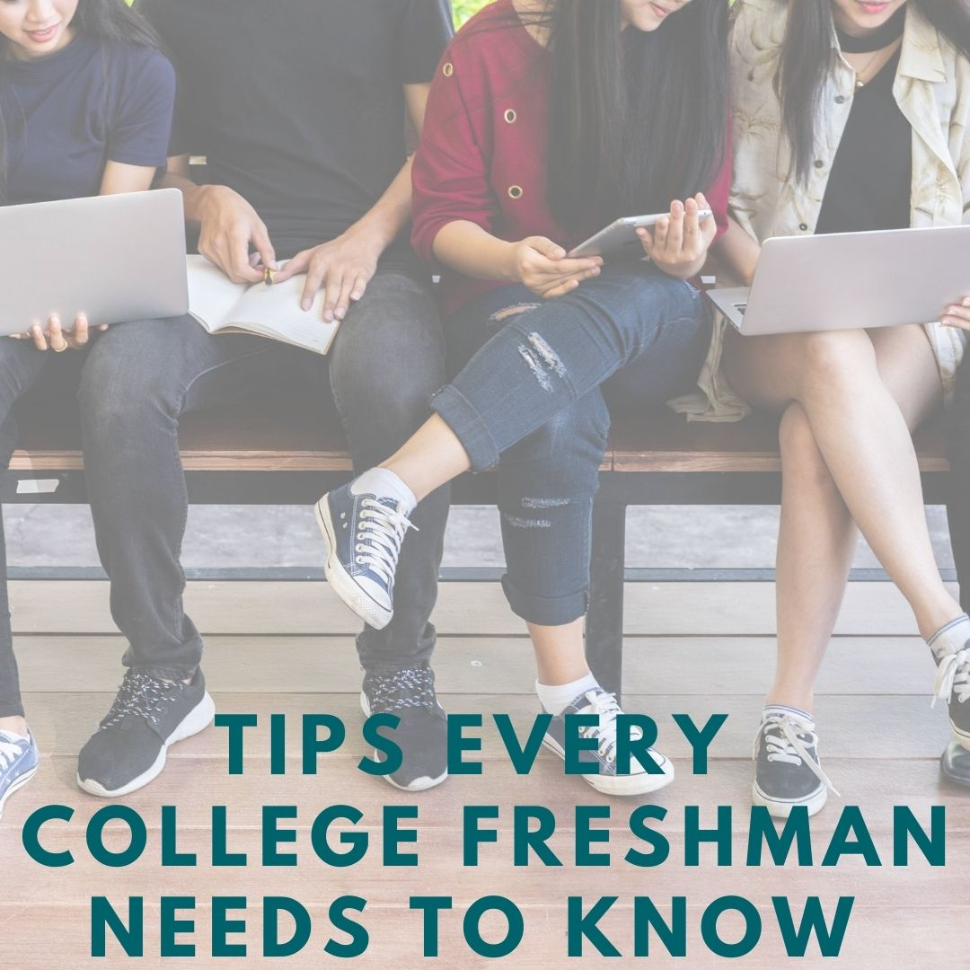 Tips Every College Freshman Needs To Know