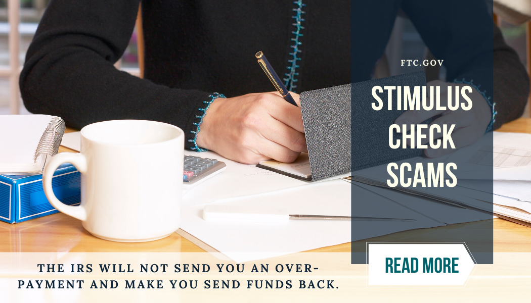 Stimulus Check Scams. Read More